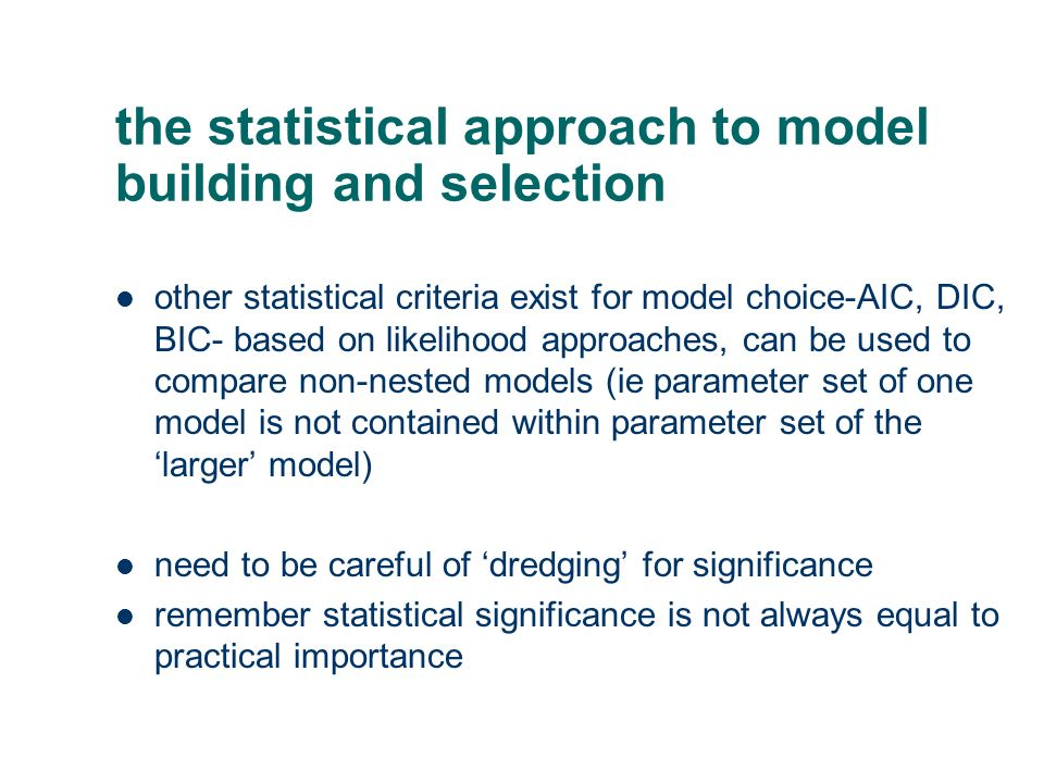 the statistical approach to model building and selection automatic selection procedures can be useful but also potentially dangerous (e.g. stepwise re