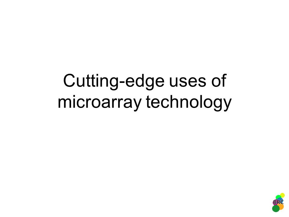Cutting-edge uses of microarray technology