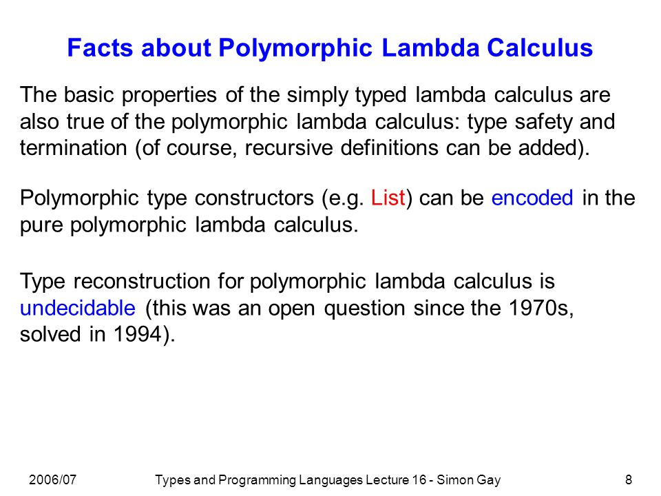 2006/07Types and Programming Languages Lecture 16 - Simon Gay9 Bounded Polymorphism Polymorphism and subtyping can be combined.