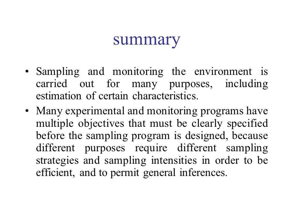summary Sampling and monitoring the environment is carried out for many purposes, including estimation of certain characteristics.
