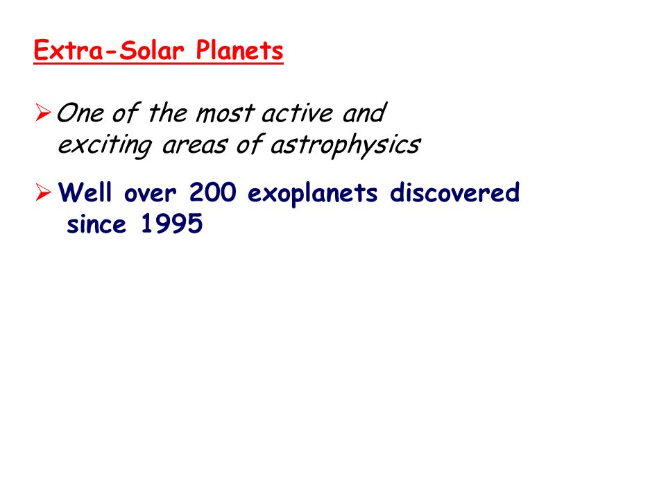 The Search for Extra-Solar Planets P1Y* Frontiers of Physics Feb 2007 http://www.astro.gla.ac.uk/users/martin/teaching/ Dr Martin Hendry Dept of Physi