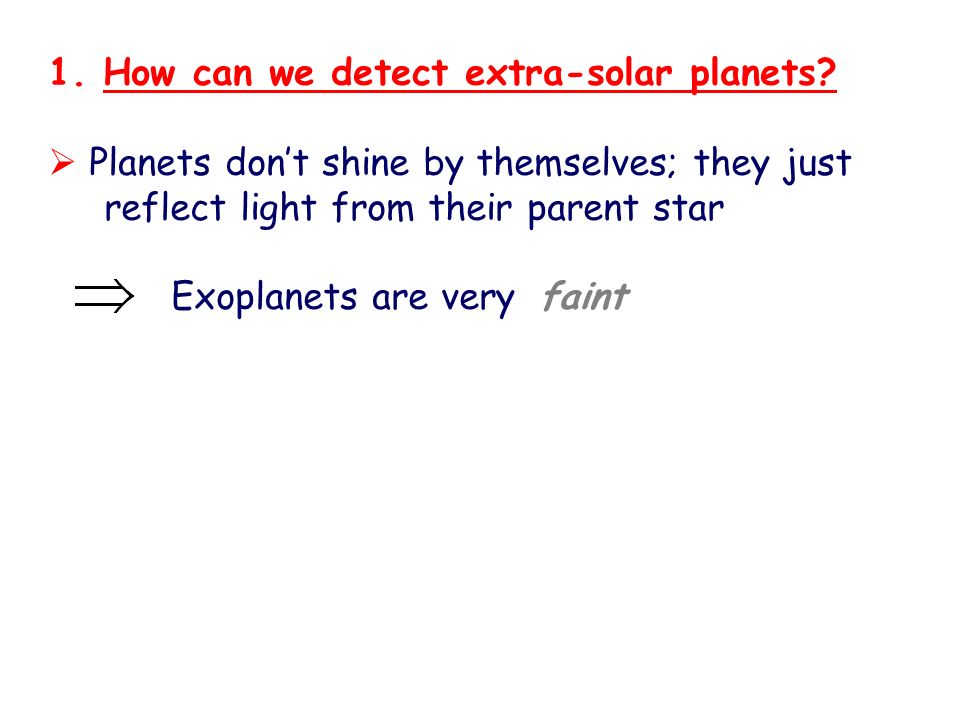 Extra-Solar Planets One of the most active and exciting areas of astrophysics Well over 200 exoplanets discovered since 1995 What we are going to cove