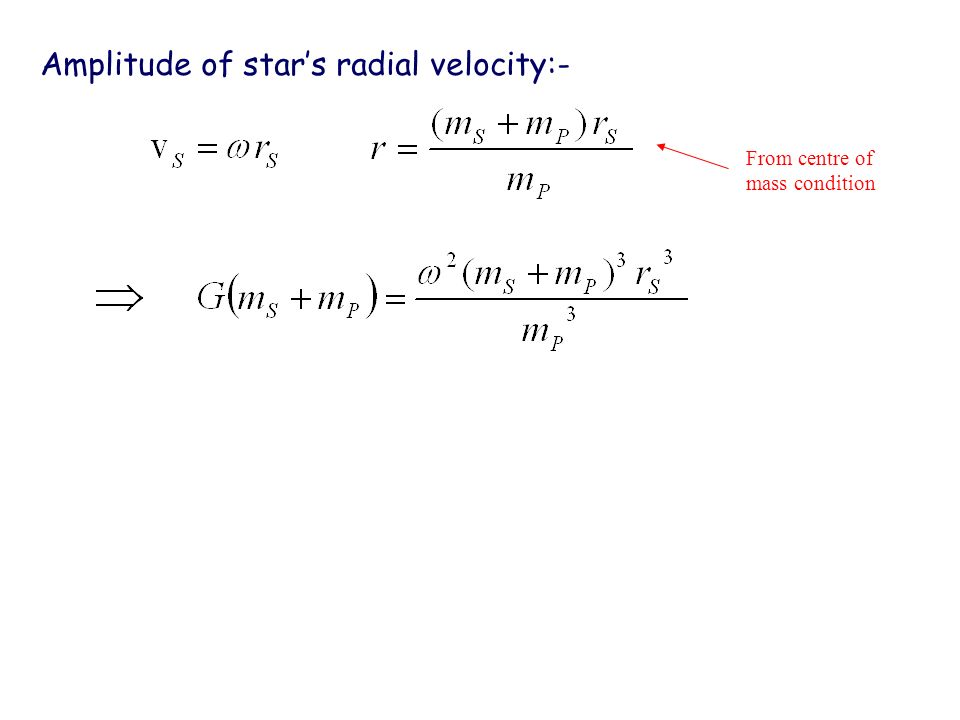 Amplitude of stars radial velocity:- From centre of mass condition