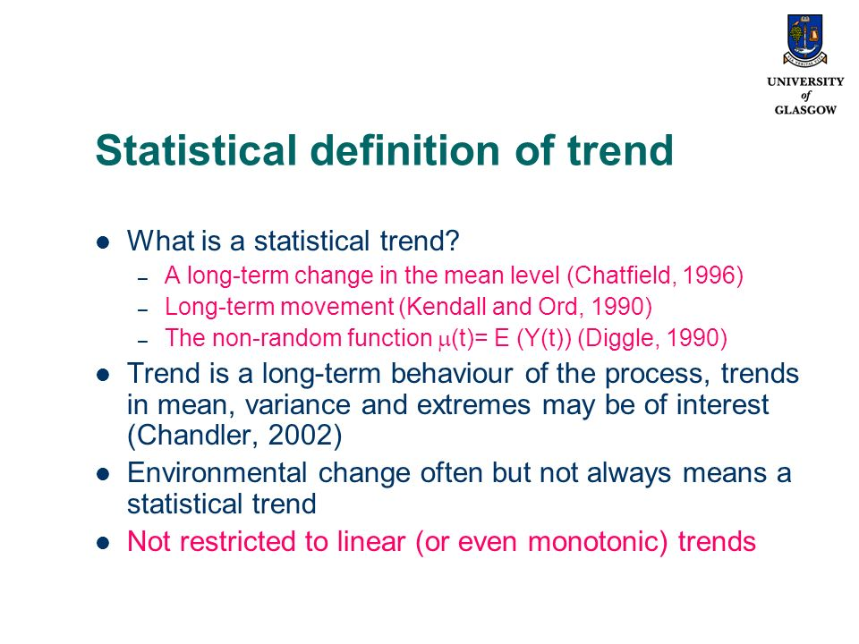 Statistical definition of trend What is a statistical trend.