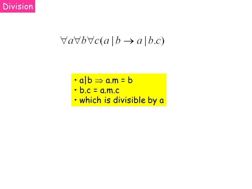 a b a.m = b b.c = a.m.c which is divisible by a Division
