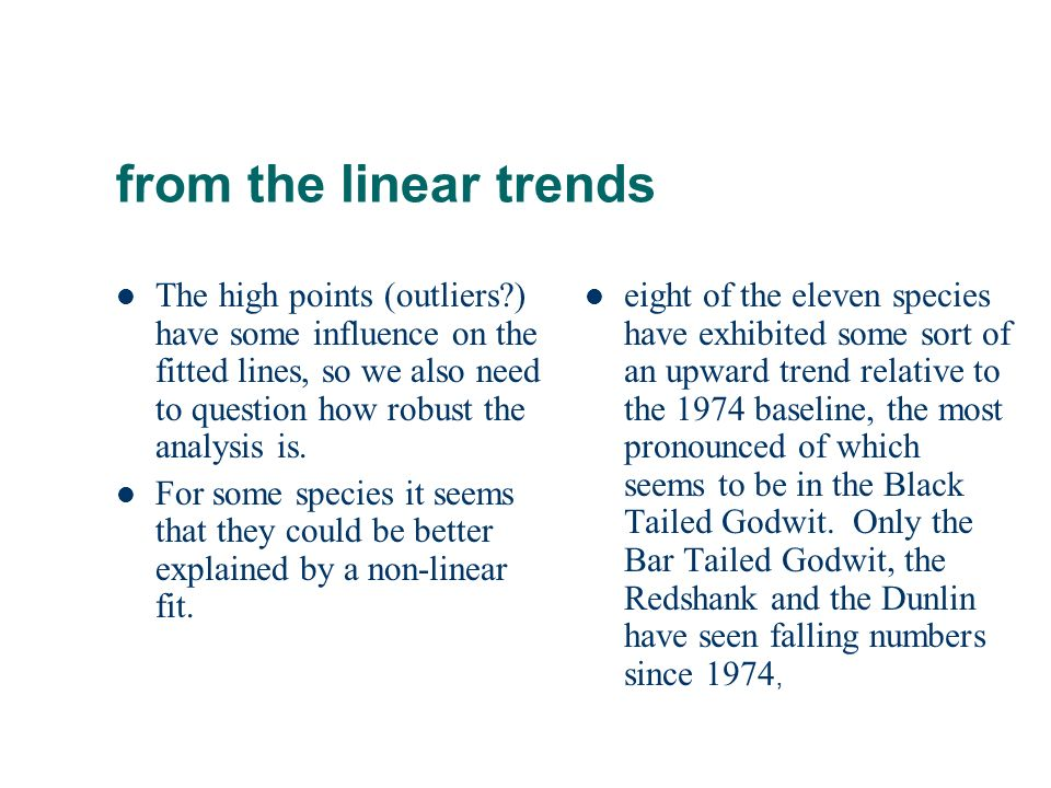 from the linear trends The high points (outliers ) have some influence on the fitted lines, so we also need to question how robust the analysis is.