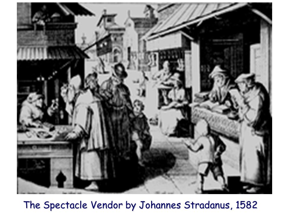 The Spectacle Vendor by Johannes Stradanus, 1582