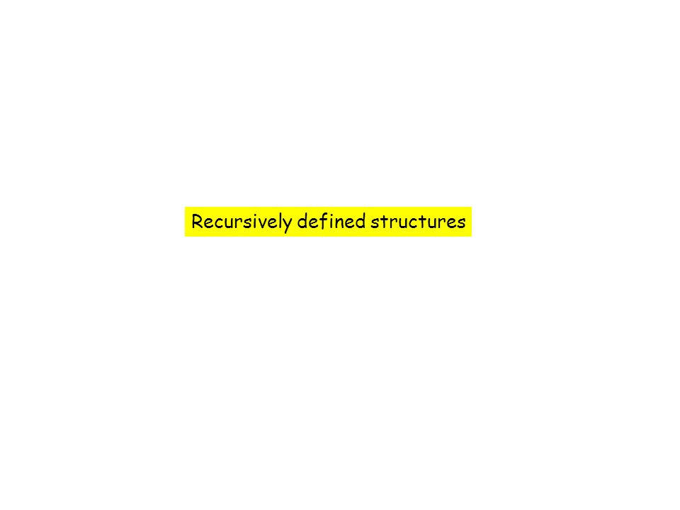 Recursively defined structures