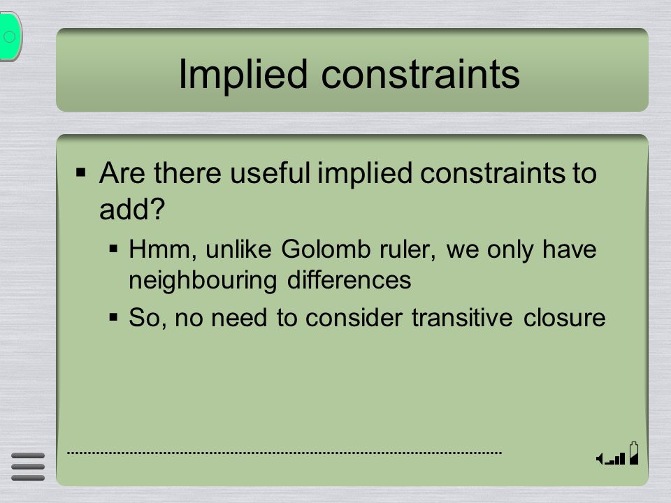 Implied constraints Are there useful implied constraints to add.