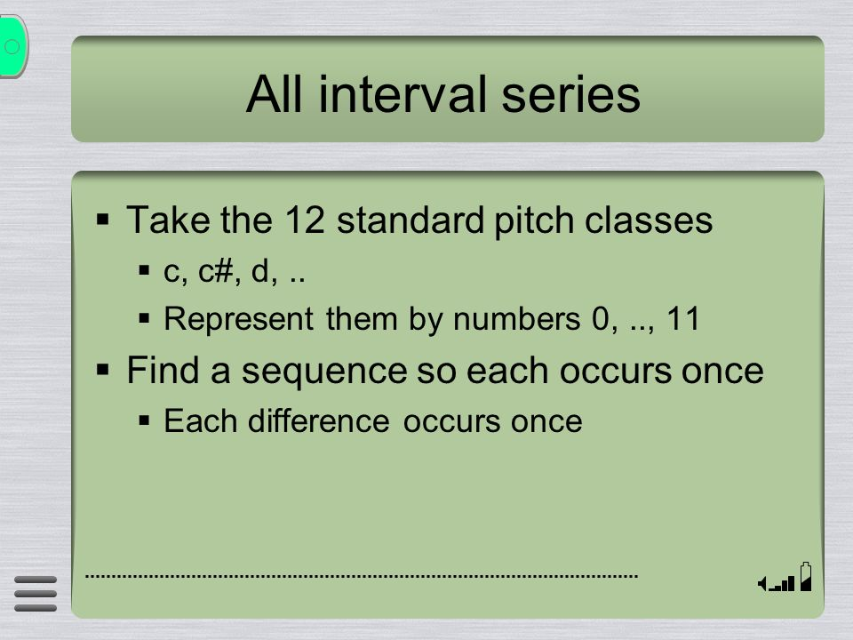 All interval series Take the 12 standard pitch classes c, c#, d,..