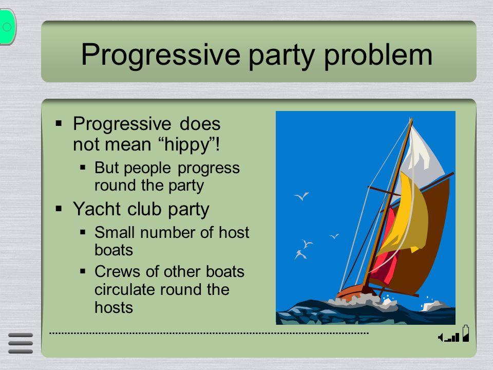 Progressive party problem Progressive does not mean hippy.