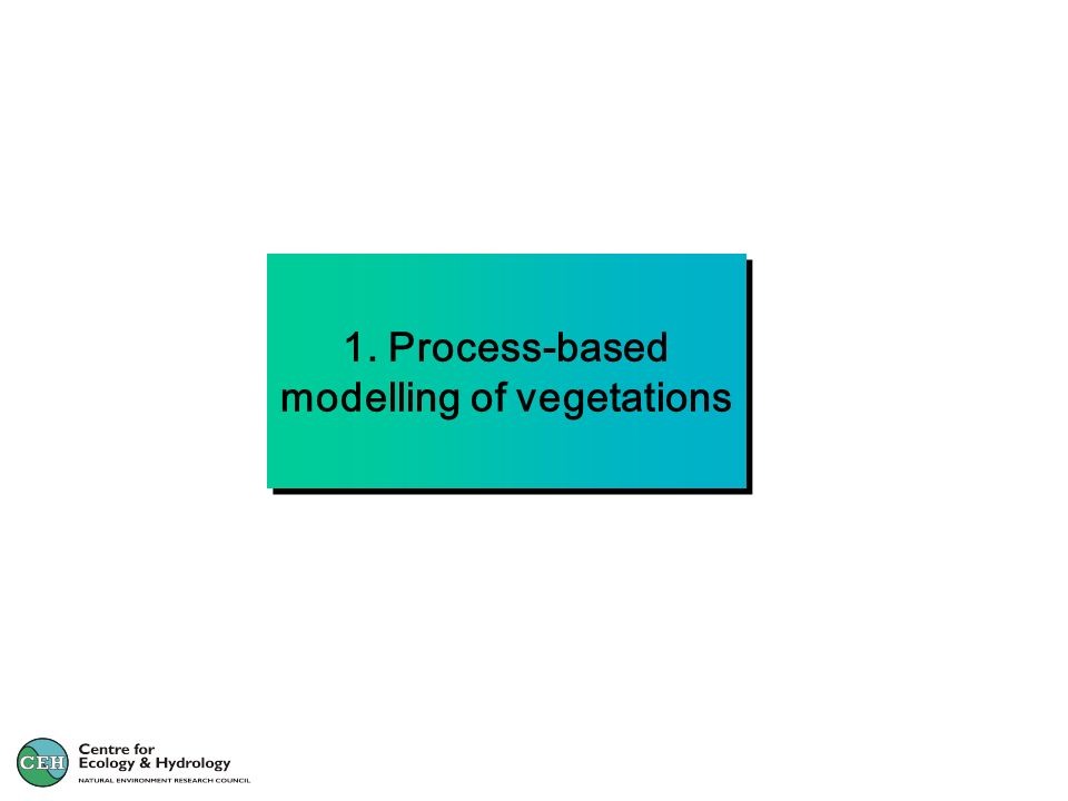 1. Process-based modelling of vegetations