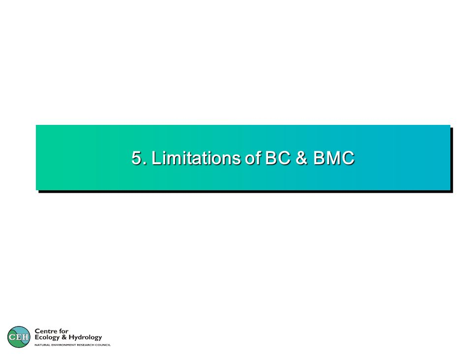 5. Limitations of BC & BMC