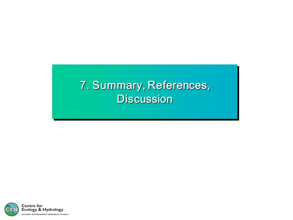 7. Summary, References, Discussion