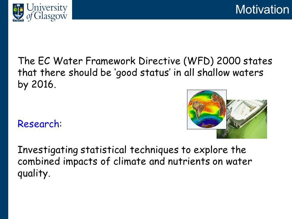 The EC Water Framework Directive (WFD) 2000 states that there should be good status in all shallow waters by 2016.