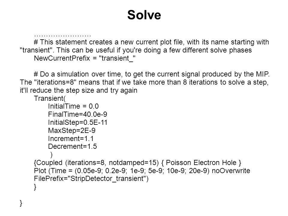 Solve …………………… # This statement creates a new current plot file, with its name starting with
