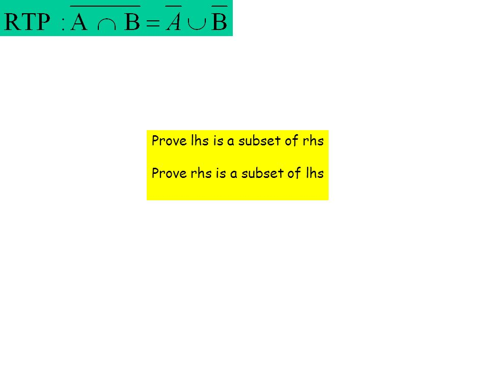 Prove lhs is a subset of rhs Prove rhs is a subset of lhs