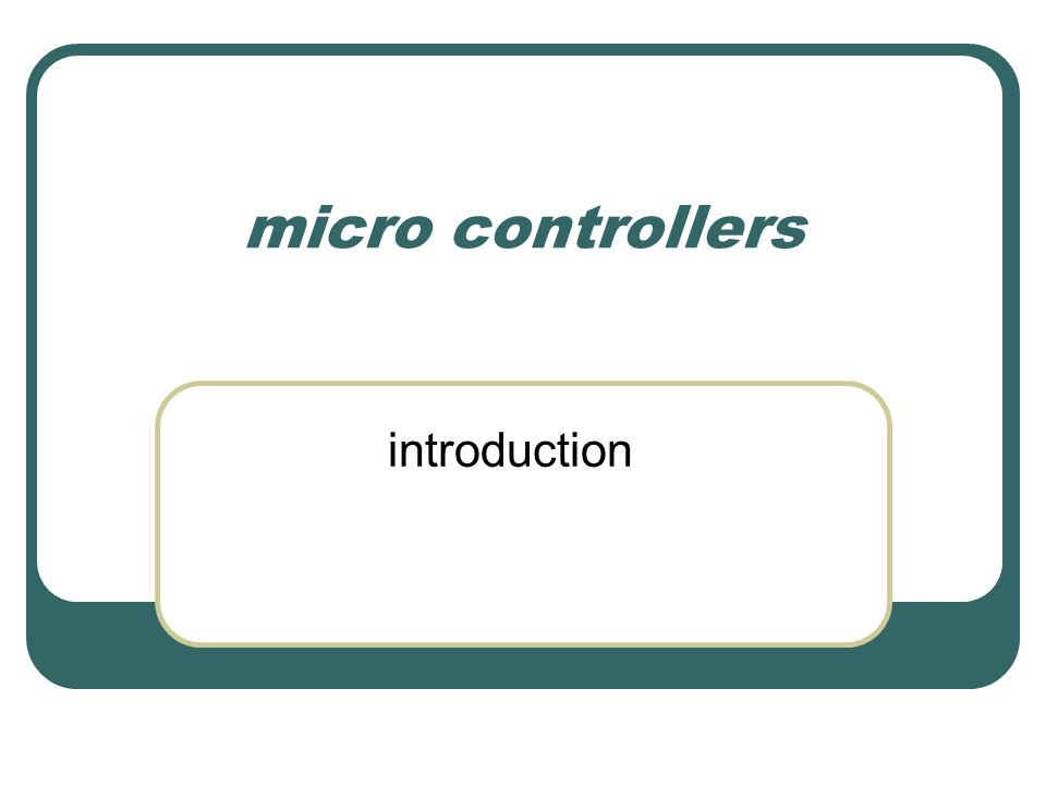 micro controllers introduction
