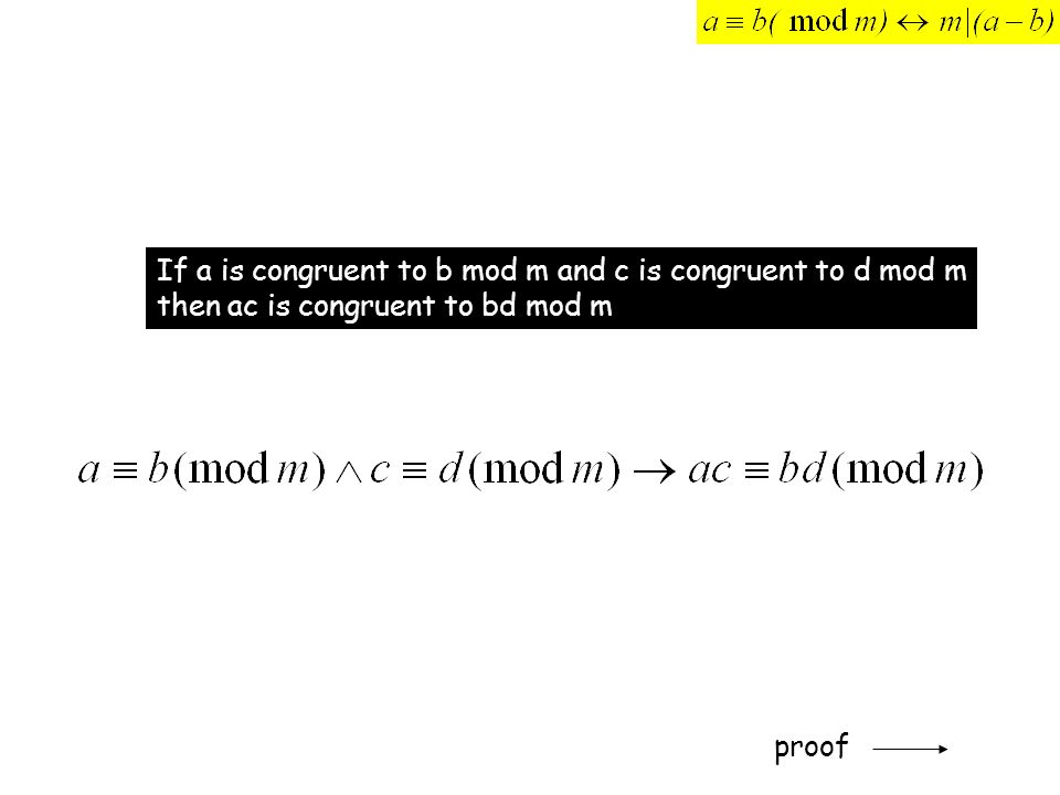If a is congruent to b mod m and c is congruent to d mod m then ac is congruent to bd mod m proof