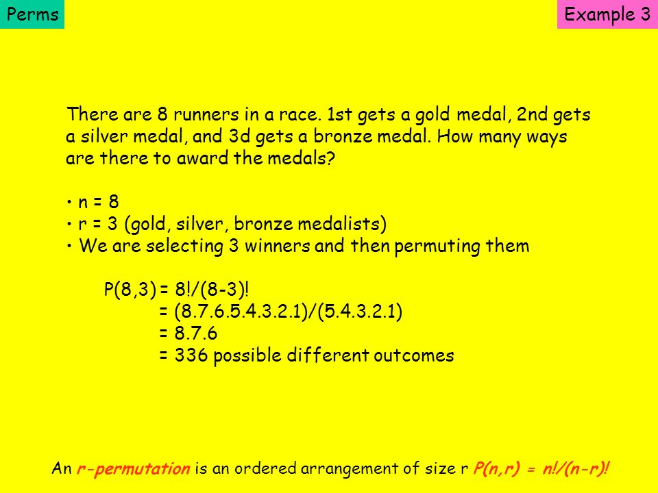 Perms There are 8 runners in a race. 1st gets a gold medal, 2nd gets a silver medal, and 3d gets a bronze medal. How many ways are there to award the