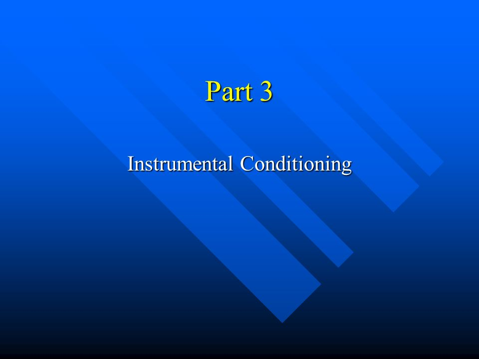 Part 3 Instrumental Conditioning