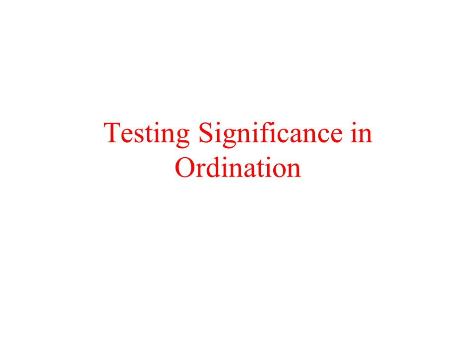 Testing Significance in Ordination