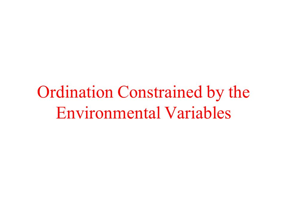 Ordination Constrained by the Environmental Variables