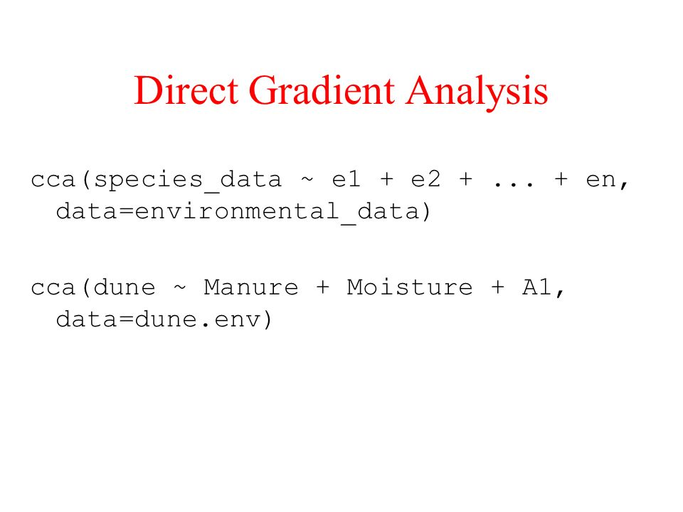 Direct Gradient Analysis cca(species_data ~ e1 + e2 +...