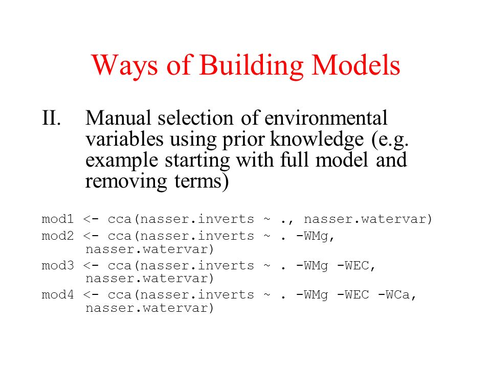 Ways of Building Models II.Manual selection of environmental variables using prior knowledge (e.g.