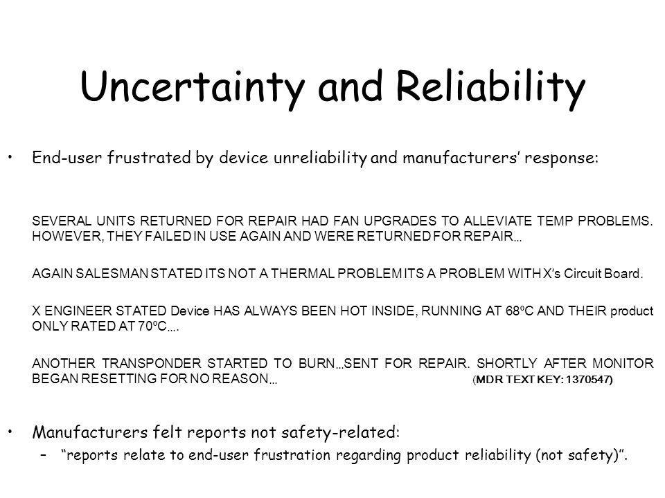 Uncertainty and Reliability End-user frustrated by device unreliability and manufacturers response: SEVERAL UNITS RETURNED FOR REPAIR HAD FAN UPGRADES