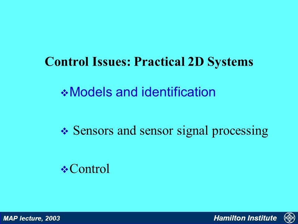 29 MAP lecture, 2003 Hamilton Institute MD reconstruction results Reconstruction of MD data using generalised sampling Reconstruction of MD using conventional signal processing Actual MD data Results using conventional methods