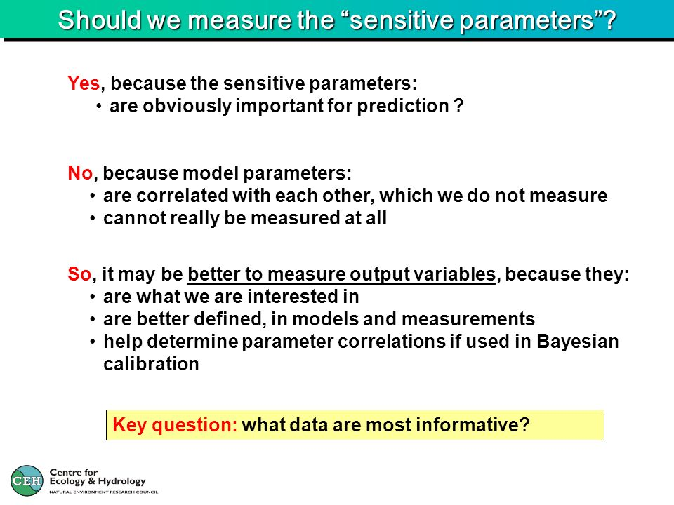 Should we measure the sensitive parameters.