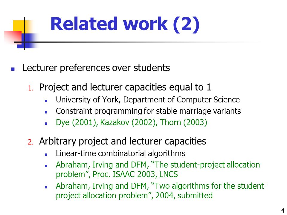 4 Related work (2) Lecturer preferences over students 1.