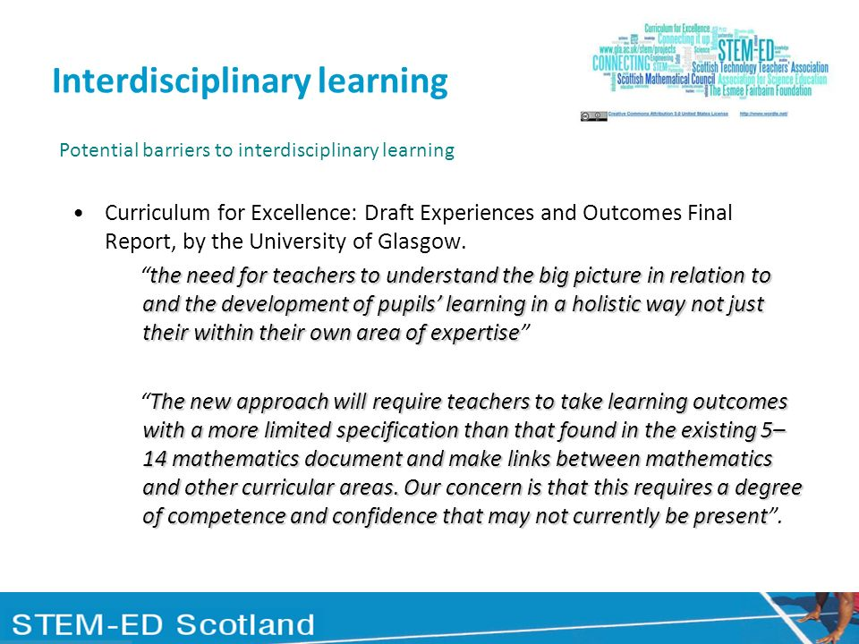 Interdisciplinary learning Curriculum for Excellence: Draft Experiences and Outcomes Final Report, by the University of Glasgow. the need for teachers