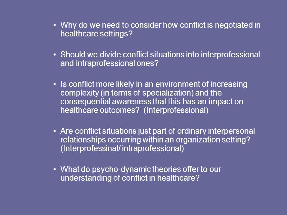Why do we need to consider how conflict is negotiated in healthcare settings.