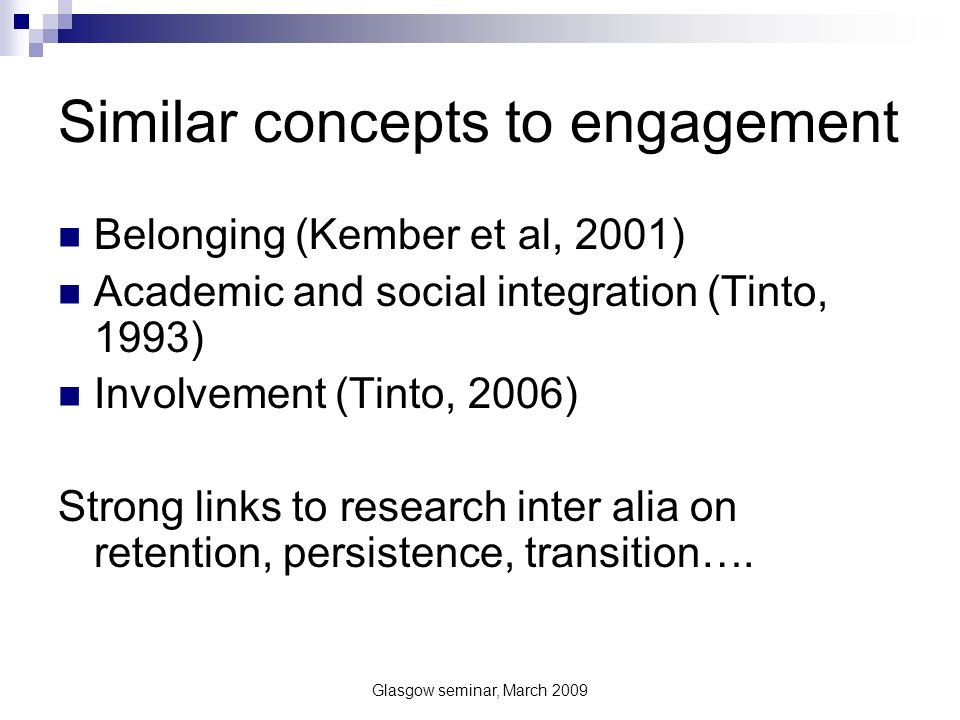 Glasgow seminar, March 2009 Student engagement: Relationships … (but at university) lecturers or seminar tutors dont take the time to know you at all, youre just another number to them …..