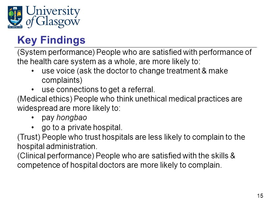 Key Findings (System performance) People who are satisfied with performance of the health care system as a whole, are more likely to: use voice (ask the doctor to change treatment & make complaints) use connections to get a referral.