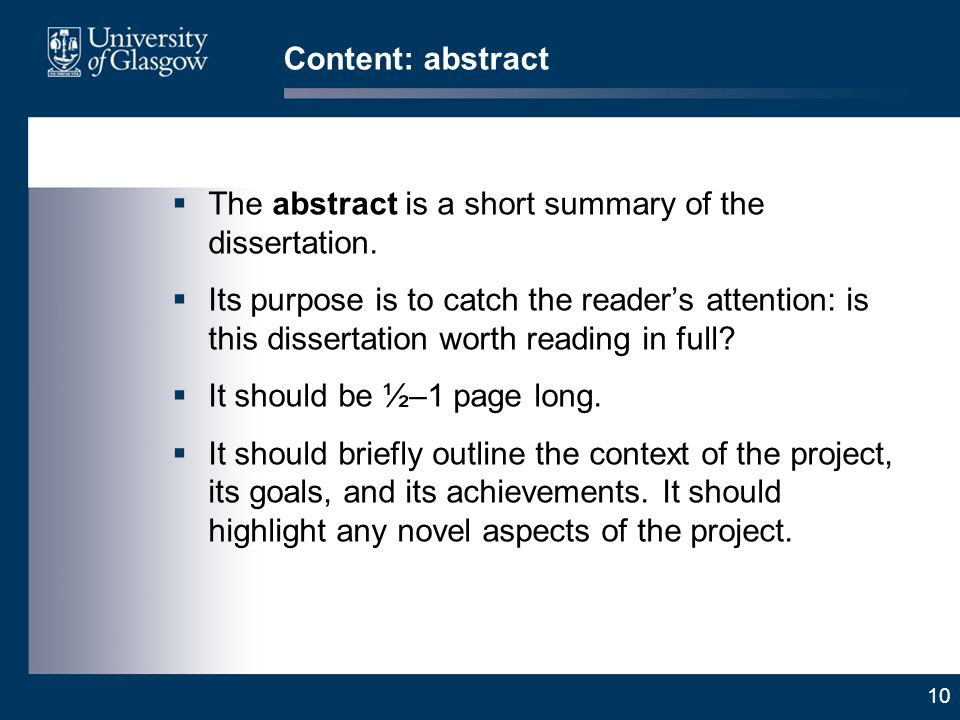 10 Content: abstract The abstract is a short summary of the dissertation.