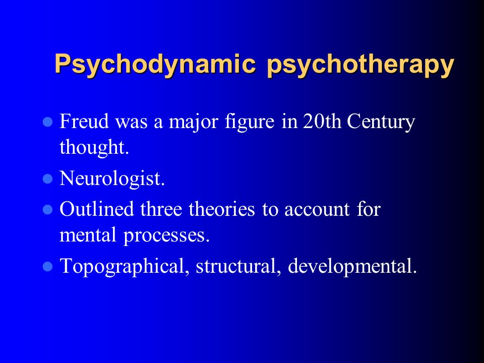 Psychodynamic psychotherapy Exploratory and less directive. Must make links between past and present. Increase patients understanding that their curre