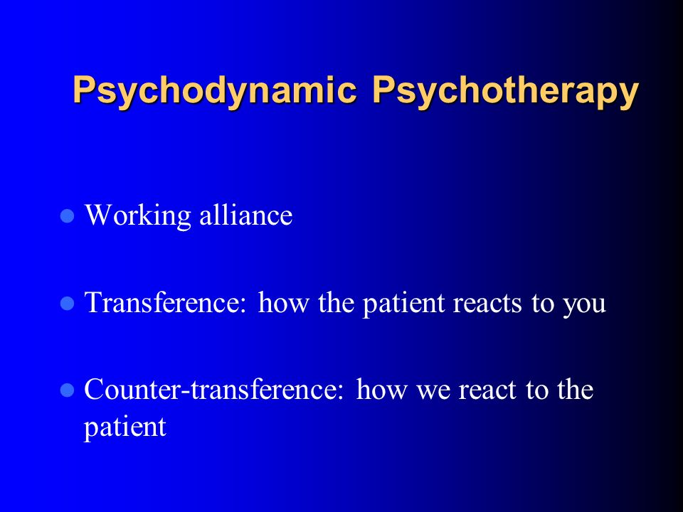 Psychodynamic Psychotherapy: what does it look like? Can be individual or group. Uses therapeutic relationship as with all other models of psychothera