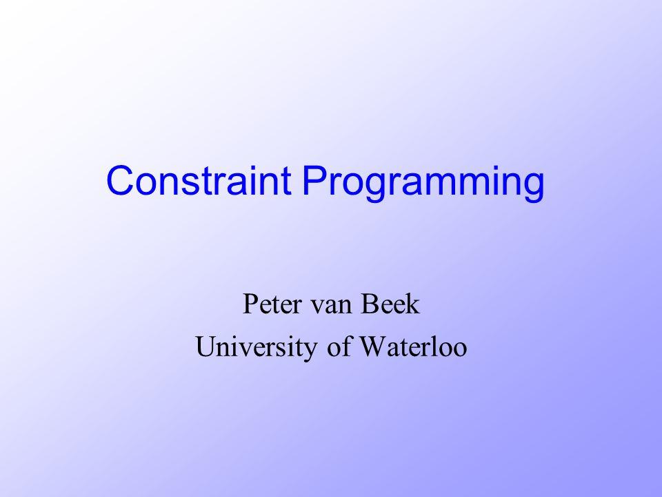 Constraint Programming Peter van Beek University of Waterloo