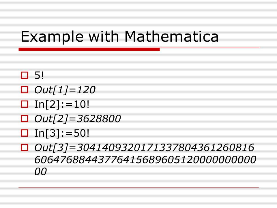 Example with Mathematica 5. Out[1]=120 In[2]:=10.