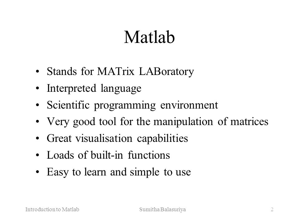 Introduction to Matlab Sumitha Balasuriya23 Useful operators and built-in functions < ¦save .