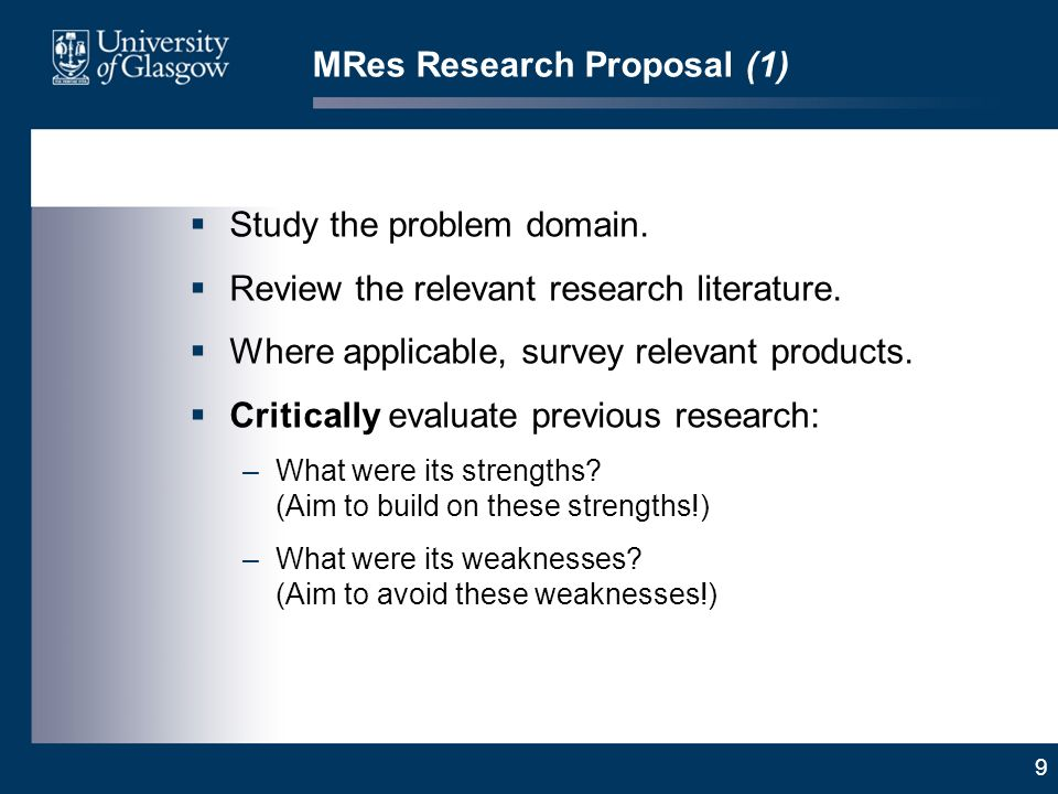 9 MRes Research Proposal (1) Study the problem domain.