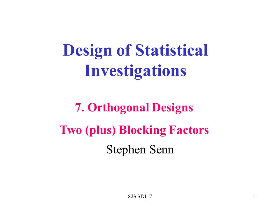 SJS SDI_71 Design of Statistical Investigations Stephen Senn 7.