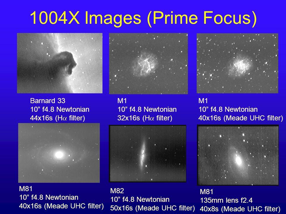 1004X Images (Prime Focus) Barnard 33 10 f4.8 Newtonian 44x16s (H filter) M1 10 f4.8 Newtonian 32x16s (H filter) M1 10 f4.8 Newtonian 40x16s (Meade UH
