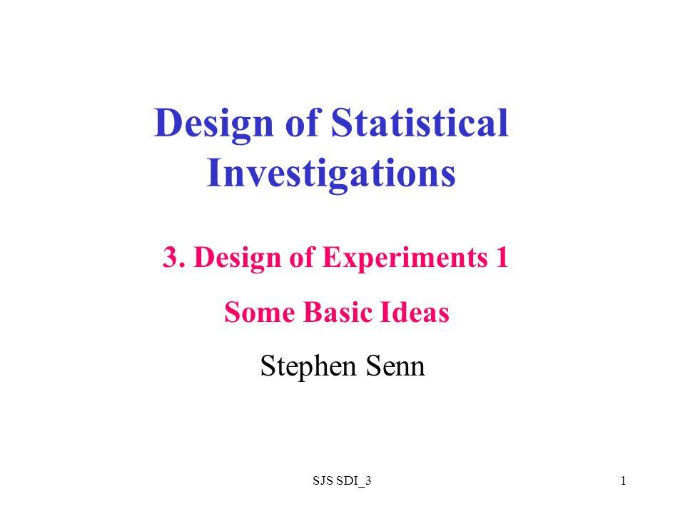 SJS SDI_31 Design of Statistical Investigations Stephen Senn 3.