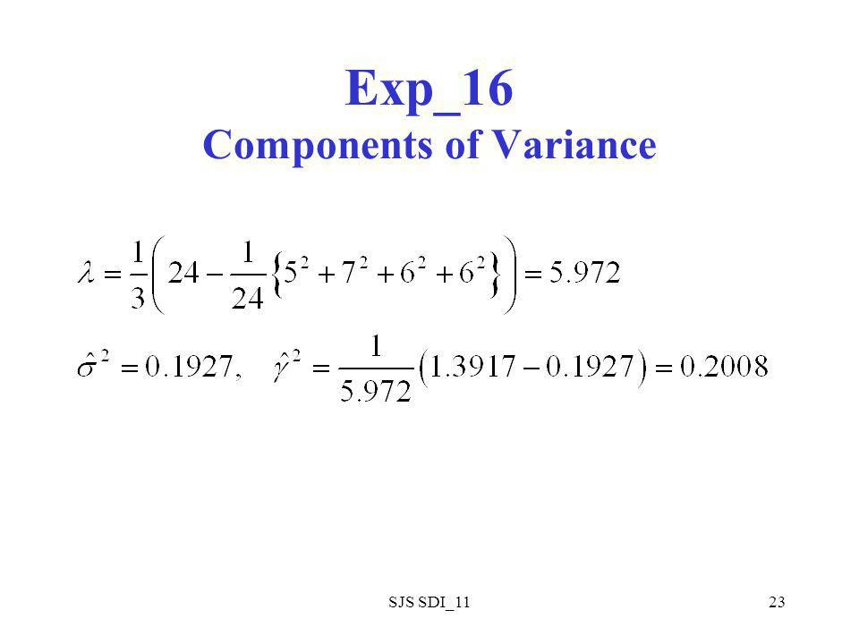 SJS SDI_1123 Exp_16 Components of Variance
