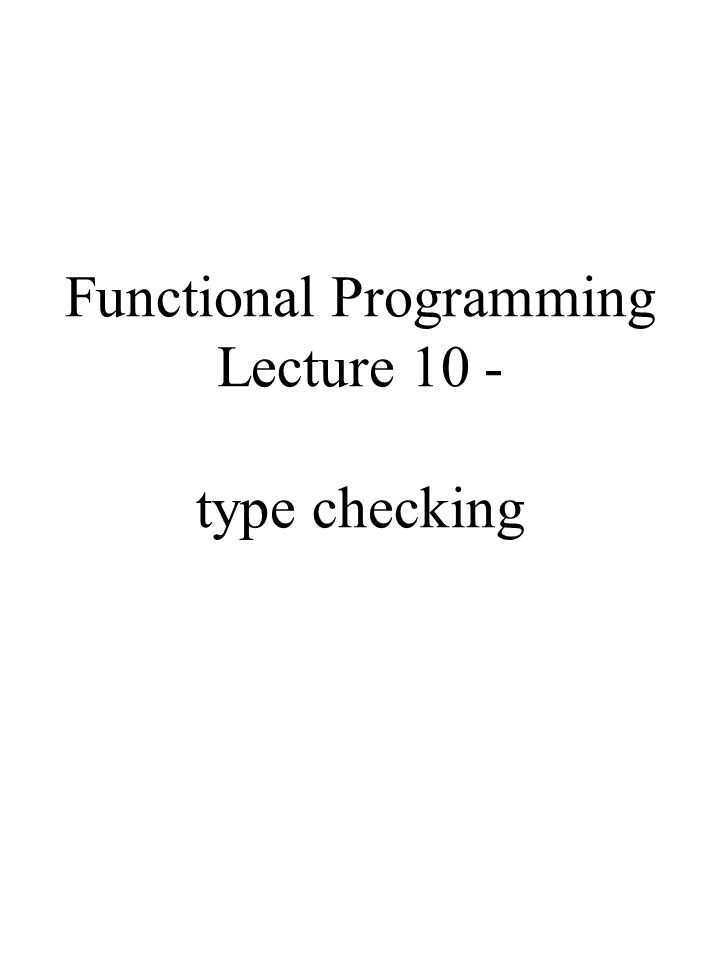 Strong Typing Haskell is a strongly typed programming language.