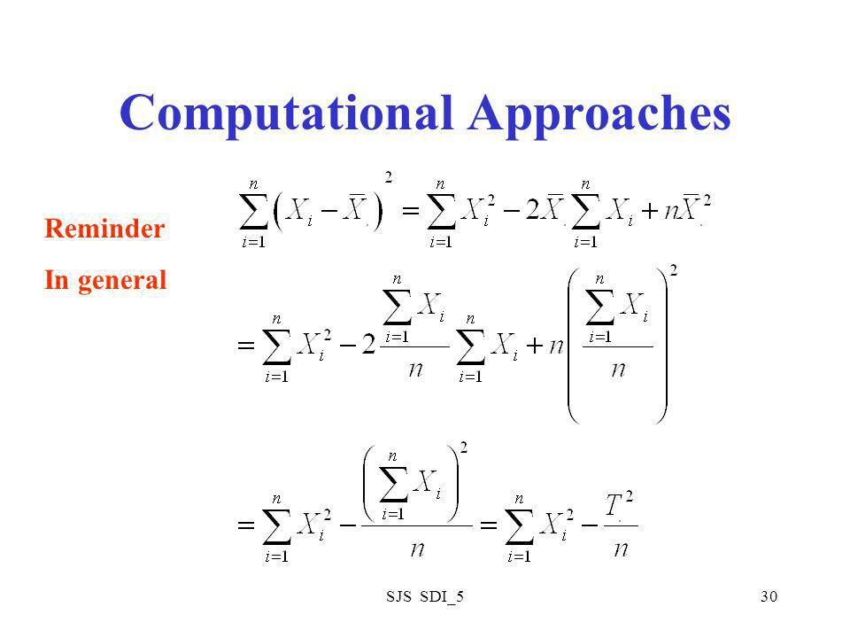 SJS SDI_530 Computational Approaches Reminder In general